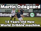 Martin Ødegaard - 15 Years Old Fantastic Football Player World Football Dribble Machine