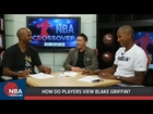 NBA Crossover: How do players view Blake Griffin?