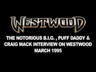 Westwood - The Notorious B.I.G. Puff Daddy & Craig Mack interview 1995