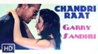 Chandri Raat (Full Video) Garry Sandhu & Jazzy B - Romeo Ranjha - Punjabi song 2014 HD