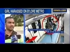 Caught On Camera - College Girl Harassed On Bangalore Metro - Happens Only India