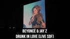 Beyoncé et Jay Z / Drunk in Love [Live SDF]