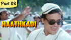 Haathkadi - Part 08/13 - Superhit Romantic Action Blockbuster Hindi Movie - Govinda, Shilpa Shetty