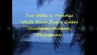 Two Weeks In Paradise, White Beach, Puerto Galera, Occidental Mindoro Philippines